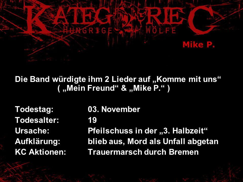 """Mike P. Die Band würdigte ihm 2 Lieder auf """"Komme mit uns"""" ( """"Mein Freund"""" & """"Mike P."""" ) Todestag:03. November Todesalter:19 Ursache:Pfeilschuss in de"""