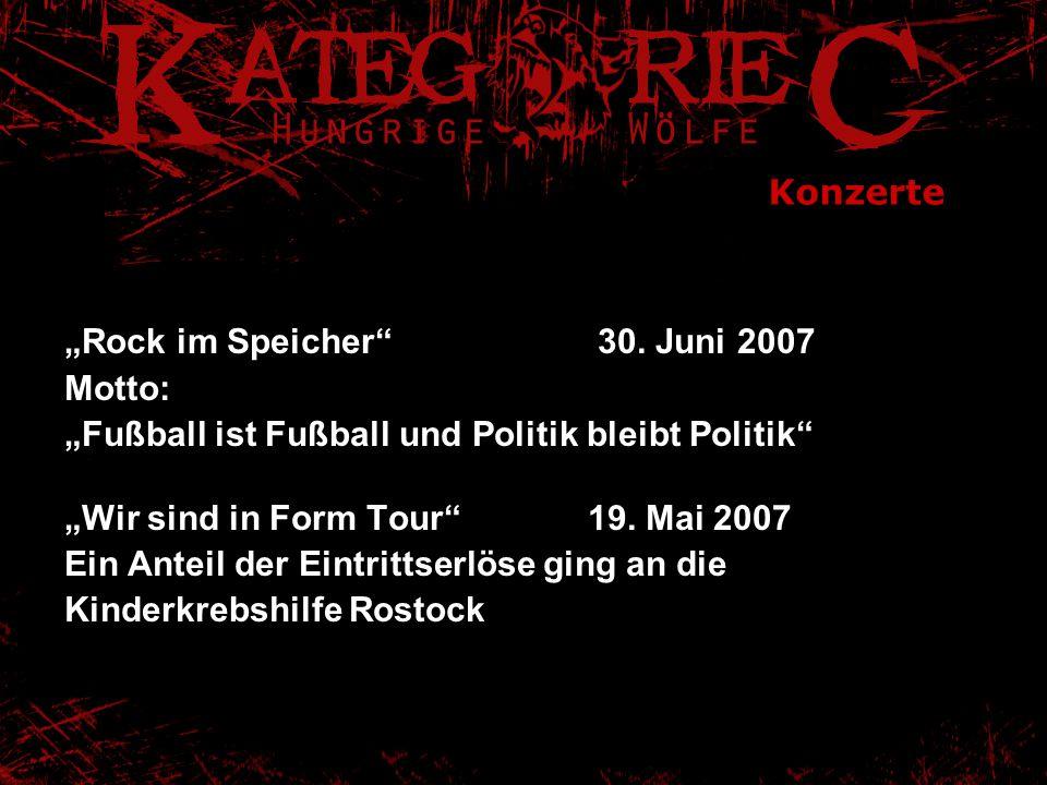 """Konzerte """"Rock im Speicher"""" 30. Juni 2007 Motto: """"Fußball ist Fußball und Politik bleibt Politik"""" """"Wir sind in Form Tour"""" 19. Mai 2007 Ein Anteil der"""