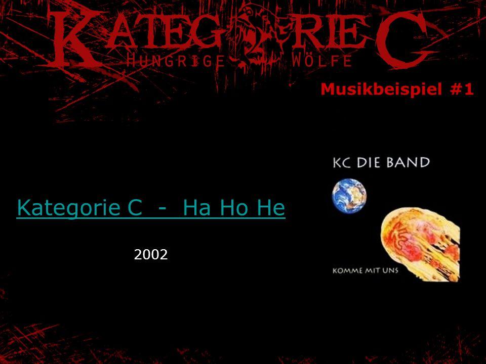 Musikbeispiel #1 Kategorie C - Ha Ho He Kategorie C - Ha Ho He 2002