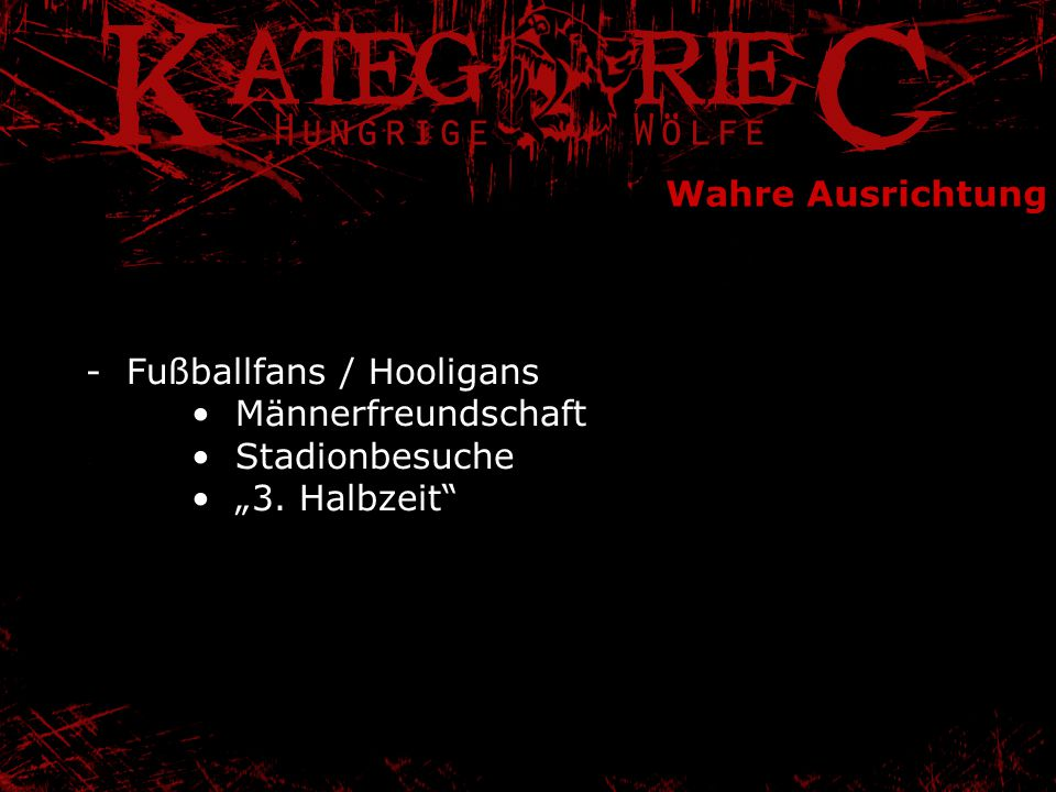 """Wahre Ausrichtung - Fußballfans / Hooligans Männerfreundschaft Stadionbesuche """"3. Halbzeit"""""""