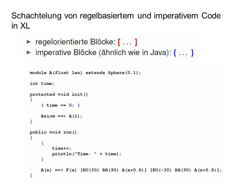 Schachtelung von regelbasiertem und imperativem Code in XL
