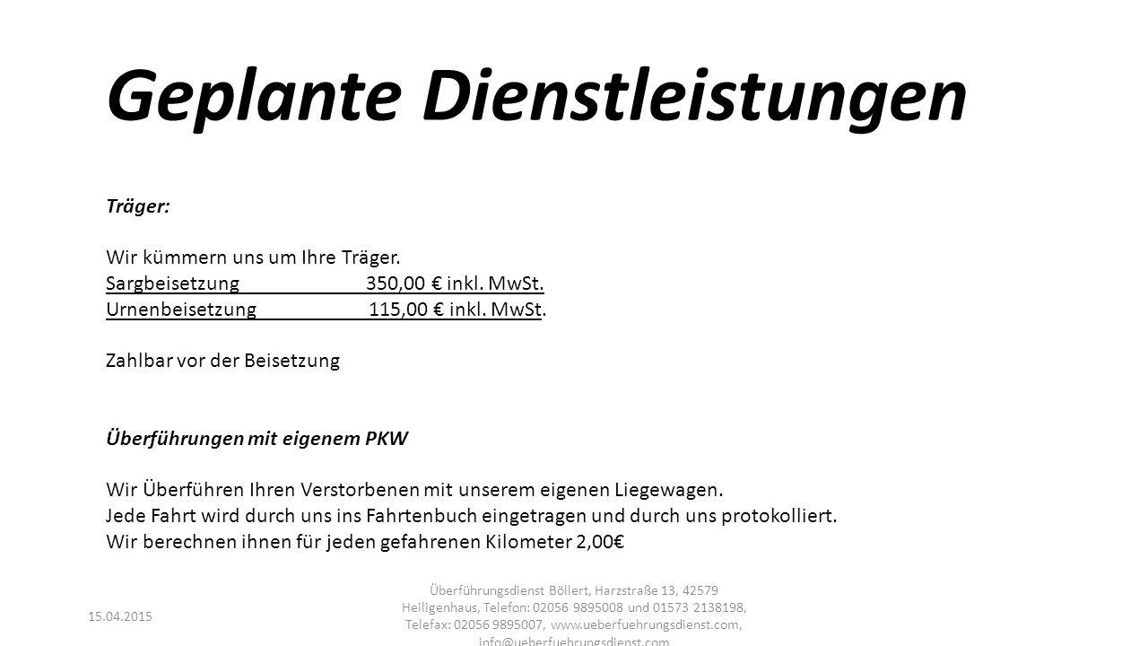 15.04.2015 Überführungsdienst Böllert, Harzstraße 13, 42579 Heiligenhaus, Telefon: 02056 9895008 und 01573 2138198, Telefax: 02056 9895007, www.ueberf