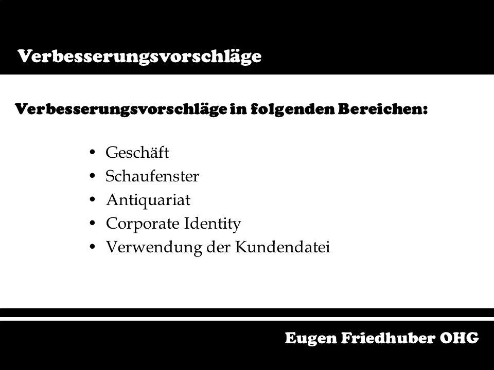 Analyse Pluspunkte Personal Service Bestell-Service Stärken-Schwächen-Analyse Eugen Friedhuber OHG Die drei markantesten Pluspunkte: