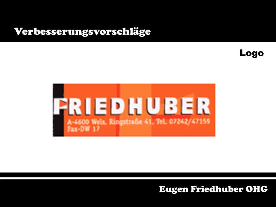 Friedhuber - Tradition am Ring Zeigt die Tradition Zeigt die Verbundenheit zu Wels Ist leicht zu merken Eugen Friedhuber OHG Verbesserungsvorschläge S