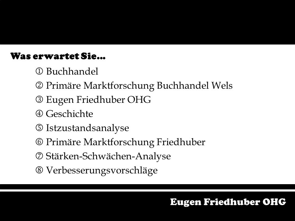 Bereiche Geschäft Schaufenster Antiquariat Corporate Identity Verwendung der Kundendatei Eugen Friedhuber OHG Verbesserungsvorschläge Verbesserungsvorschläge in folgenden Bereichen: