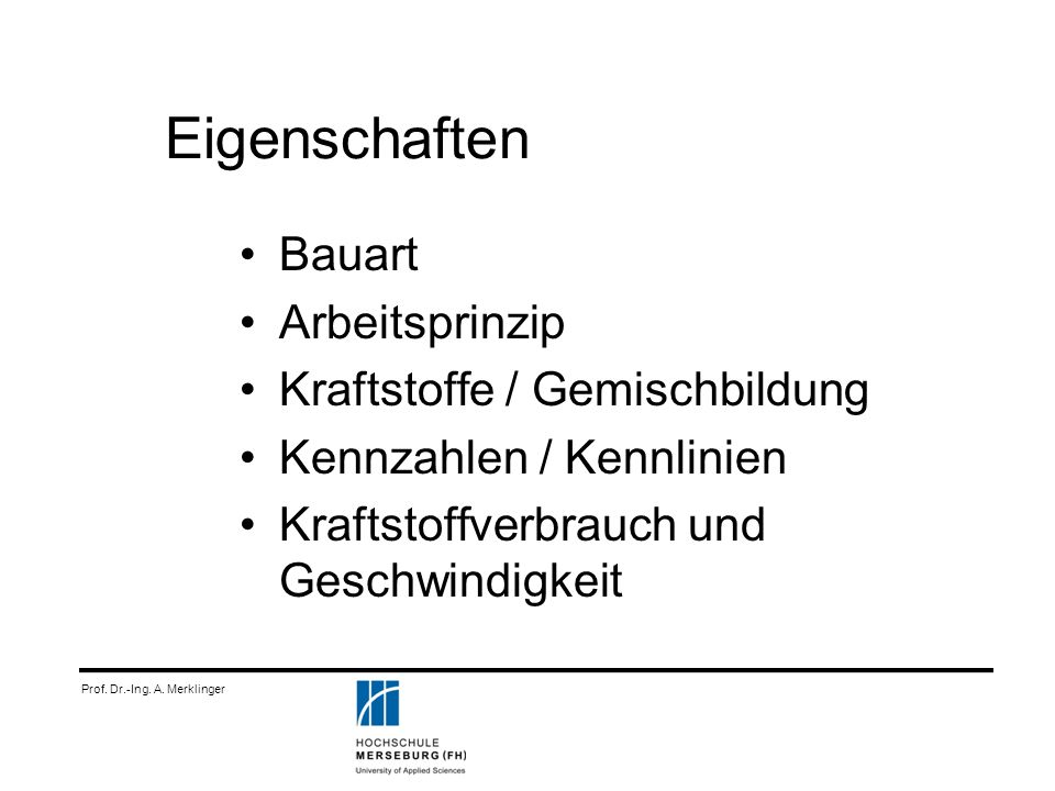 Prof. Dr.-Ing. A. Merklinger Bauarten Reihenmotor Boxermotor V-Motor Sternmotor Wankelmotor