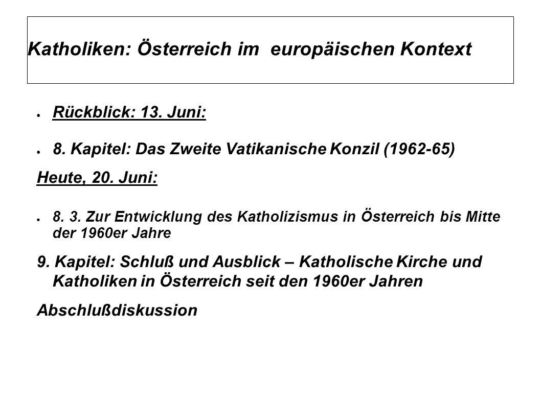 Katholiken: Österreich im europäischen Kontext ● Rückblick: 13.