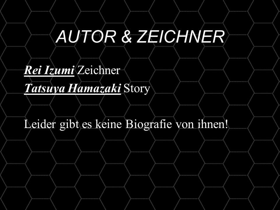2 AUTOR & ZEICHNER Rei Izumi Zeichner Tatsuya Hamazaki Story Leider gibt es keine Biografie von ihnen!
