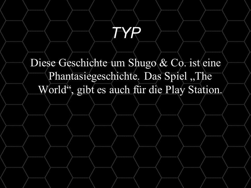 4 TYP Diese Geschichte um Shugo & Co. ist eine Phantasiegeschichte.
