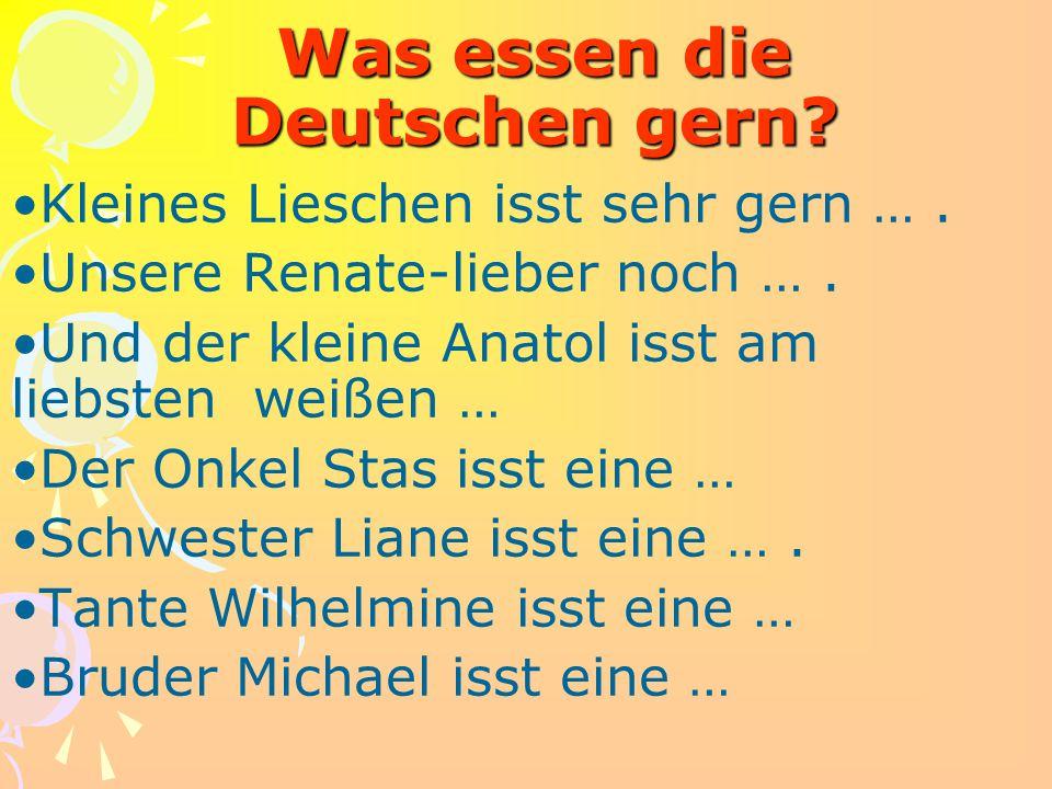 Was essen die Deutschen gern.Kleines Lieschen isst sehr gern ….