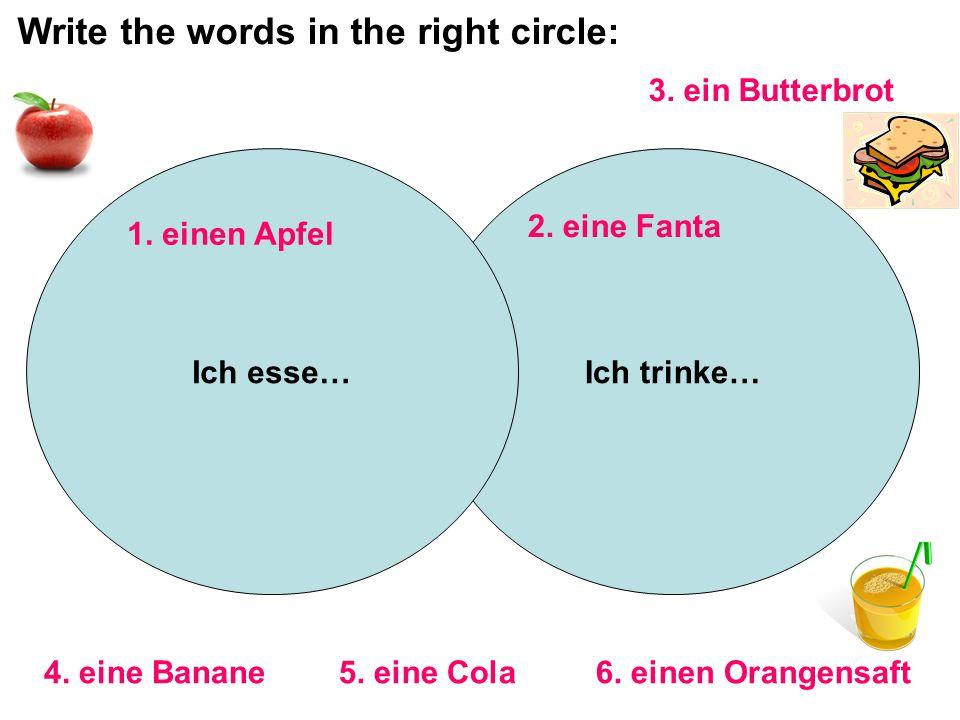 Ich trinke…Ich esse… 2. eine Fanta 3. ein Butterbrot 4.