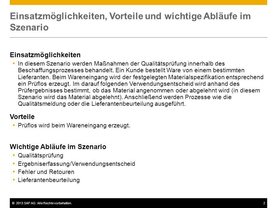 ©2013 SAP AG. Alle Rechte vorbehalten.2 Einsatzmöglichkeiten, Vorteile und wichtige Abläufe im Szenario Einsatzmöglichkeiten  In diesem Szenario werd