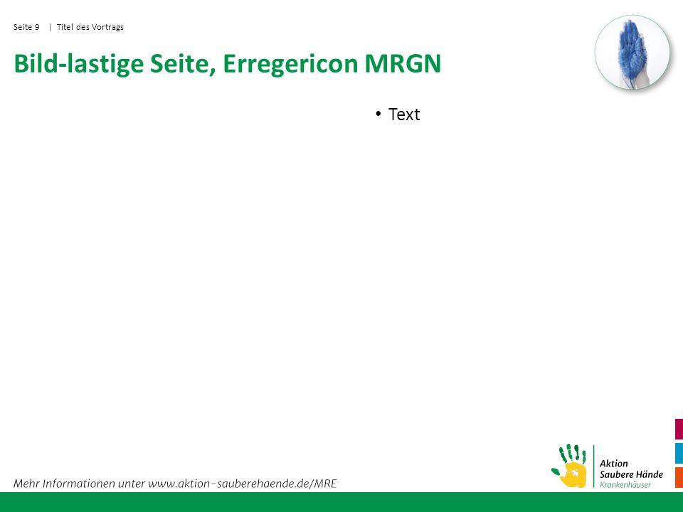 Seite 9 Bild-lastige Seite, Erregericon MRGN Text | Titel des Vortrags