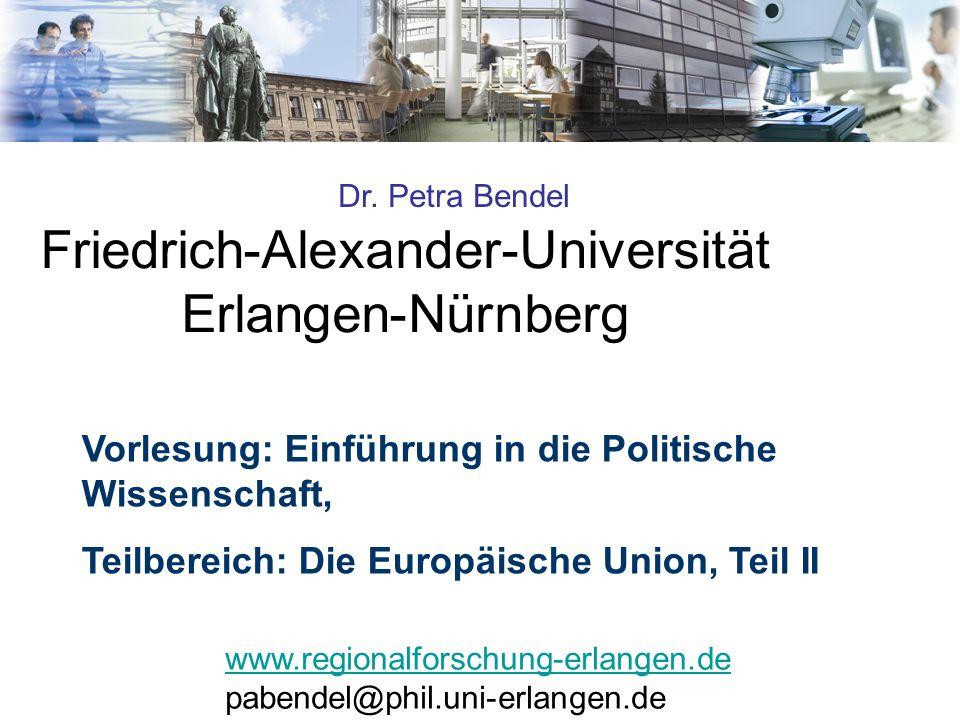 Friedrich-Alexander-Universität Erlangen-Nürnberg www.regionalforschung-erlangen.de pabendel@phil.uni-erlangen.de Dr. Petra Bendel Vorlesung: Einführu