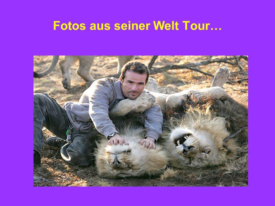 Fotos aus seiner Welt Tour…
