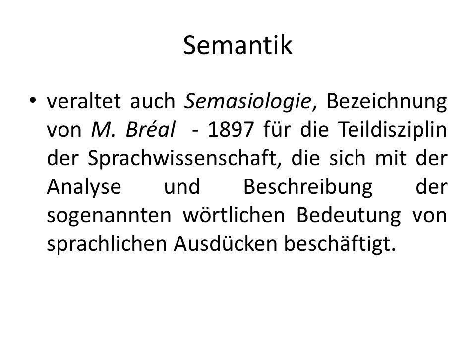 Semantik veraltet auch Semasiologie, Bezeichnung von M.
