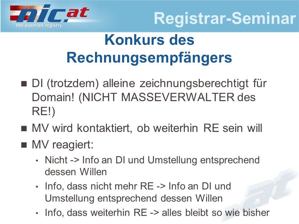 Registrar-Seminar DI (trotzdem) alleine zeichnungsberechtigt für Domain! (NICHT MASSEVERWALTER des RE!) MV wird kontaktiert, ob weiterhin RE sein will
