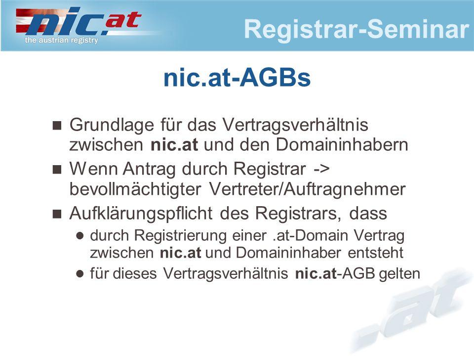 Registrar-Seminar Grundlage für das Vertragsverhältnis zwischen nic.at und den Domaininhabern Wenn Antrag durch Registrar -> bevollmächtigter Vertrete