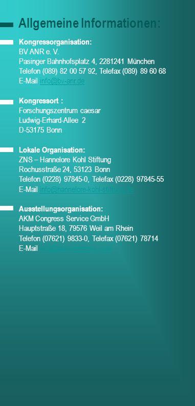 Allgemeine Informationen: aaa Kongressorganisation: BV ANR e. V. Pasinger Bahnhofsplatz 4, 2281241 München Telefon (089) 82 00 57 92, Telefax (089) 89