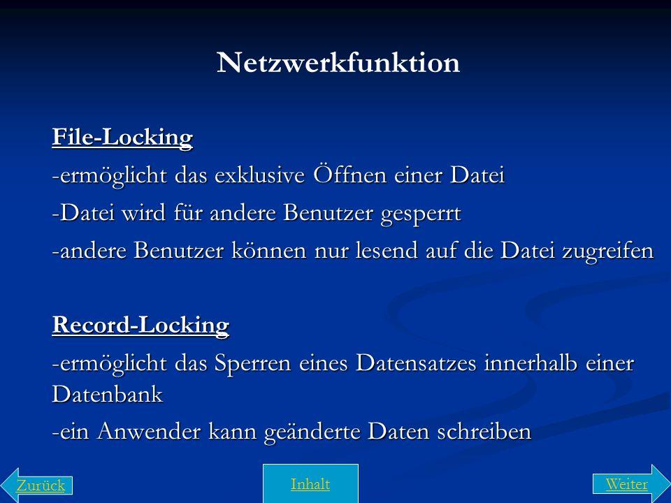Spezielle Netzwerkfunktionen Catching-Funktionen -ermöglichen schnellen zugriff auf den Datenbestand Sharing-Funktion -ermöglicht das gemeinsame Öffne