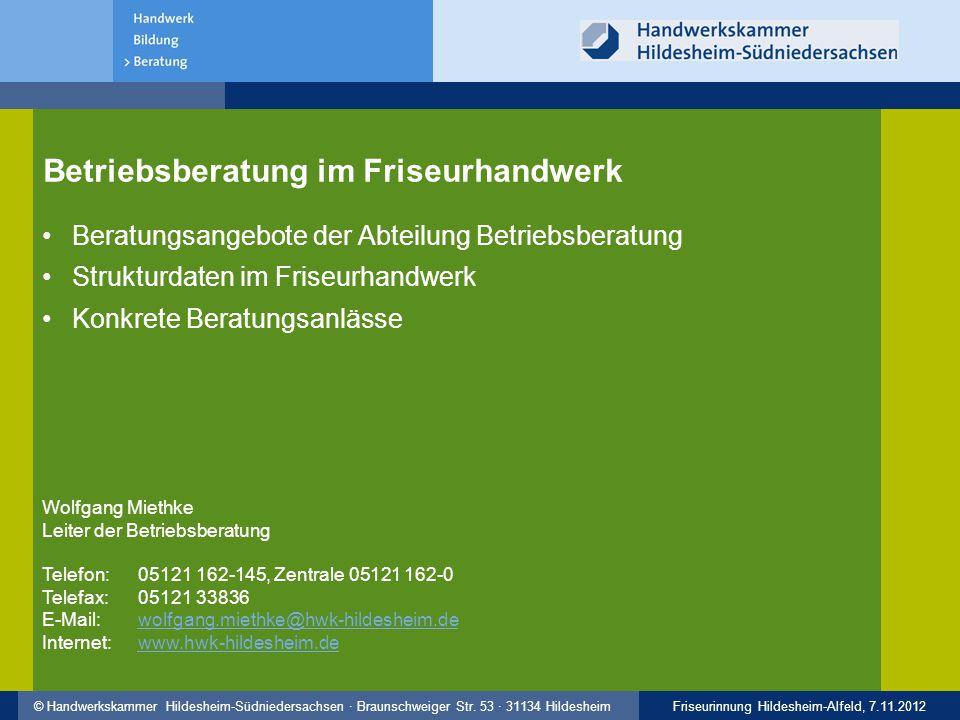 Friseurinnung Hildesheim-Alfeld, 7.11.2012© Handwerkskammer Hildesheim-Südniedersachsen · Braunschweiger Str. 53 · 31134 Hildesheim Betriebsberatung i