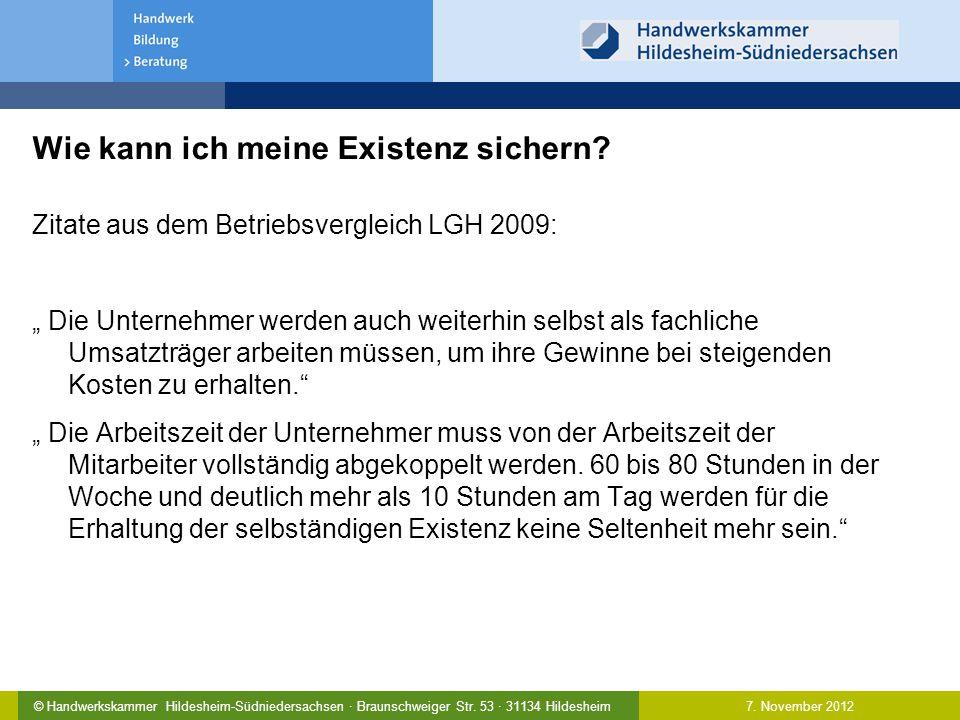 7. November 2012© Handwerkskammer Hildesheim-Südniedersachsen · Braunschweiger Str. 53 · 31134 Hildesheim Wie kann ich meine Existenz sichern? Zitate
