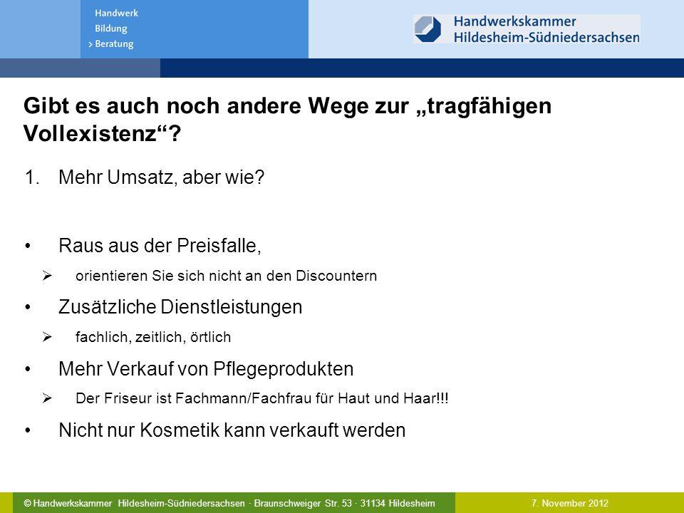 """7. November 2012© Handwerkskammer Hildesheim-Südniedersachsen · Braunschweiger Str. 53 · 31134 Hildesheim Gibt es auch noch andere Wege zur """"tragfähig"""