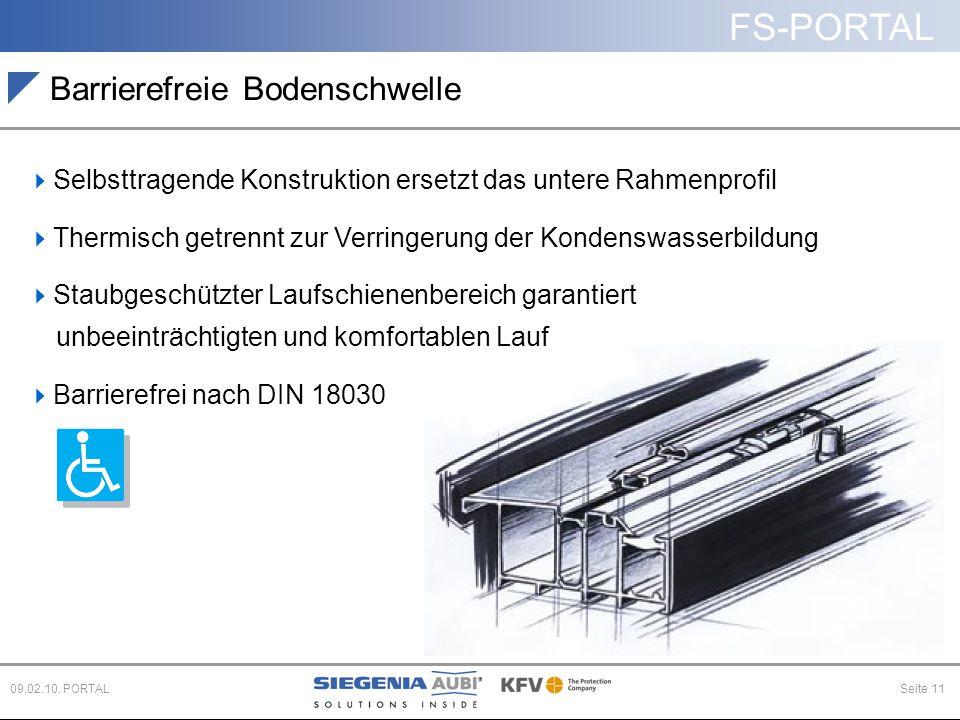 FS-PORTAL Seite 1109.02.10. PORTAL Barrierefreie Bodenschwelle  Selbsttragende Konstruktion ersetzt das untere Rahmenprofil  Thermisch getrennt zur