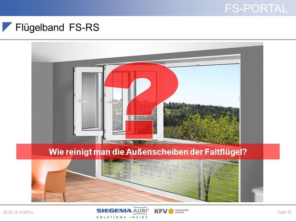 FS-PORTAL Seite 1609.02.10. PORTAL Flügelband FS-RS Wie reinigt man die Außenscheiben der Faltflügel?