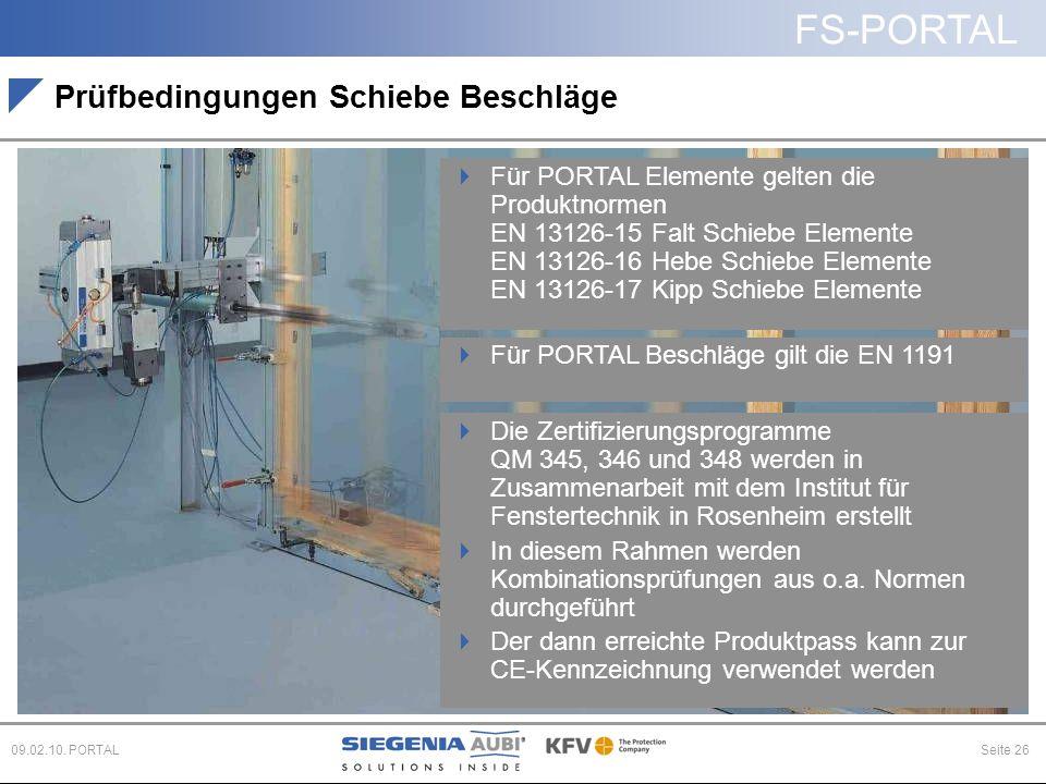 FS-PORTAL Seite 2609.02.10. PORTAL Prüfbedingungen Schiebe Beschläge  Die Zertifizierungsprogramme QM 345, 346 und 348 werden in Zusammenarbeit mit d