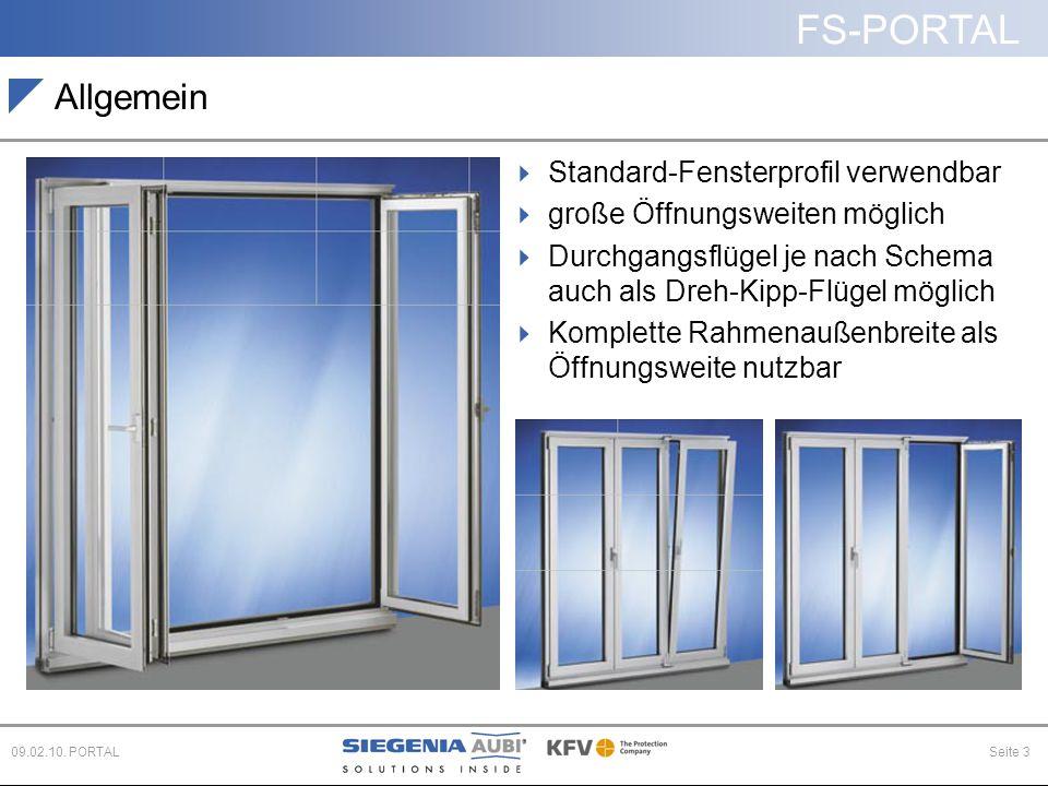 FS-PORTAL Seite 309.02.10. PORTAL Allgemein  Standard-Fensterprofil verwendbar  große Öffnungsweiten möglich  Durchgangsflügel je nach Schema auch