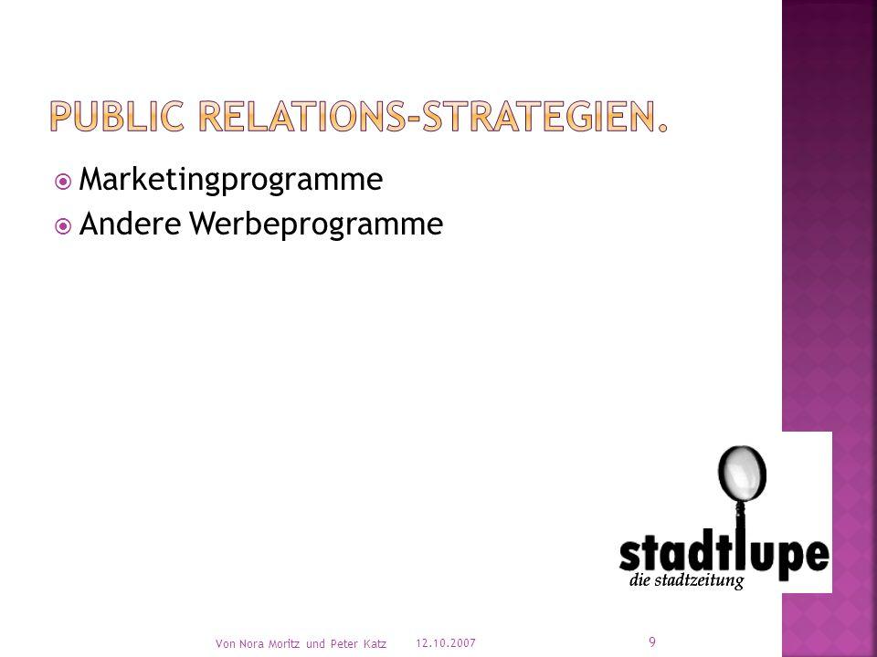  Marketingprogramme  Andere Werbeprogramme 12.10.2007 Von Nora Moritz und Peter Katz 9