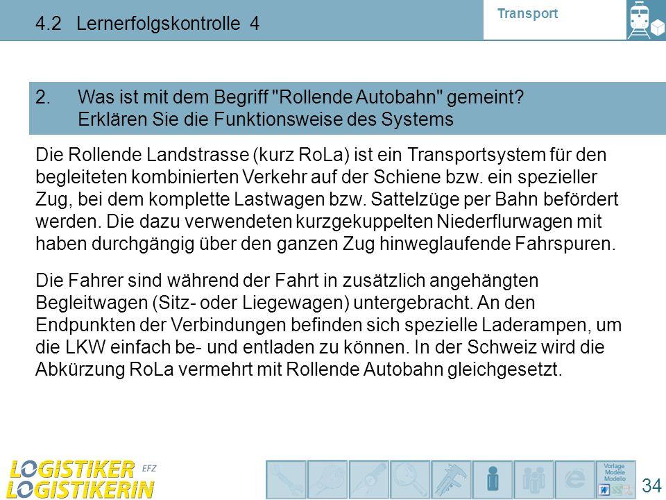 Transport 4.2 Lernerfolgskontrolle 4 34 2. Was ist mit dem Begriff