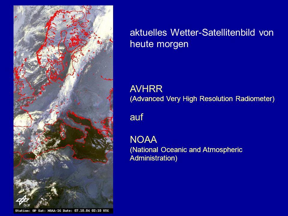 aktuelles Wetter-Satellitenbild von heute morgen AVHRR (Advanced Very High Resolution Radiometer) auf NOAA (National Oceanic and Atmospheric Administration)