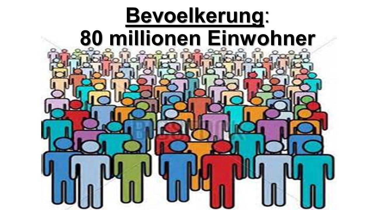 Bevoelkerung: 80 millionen Einwohner Bevoelkerung: 80 millionen Einwohner