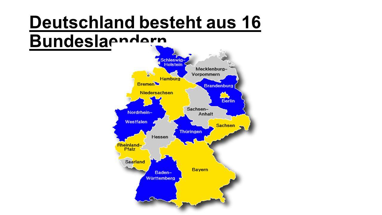 Deutschland besteht aus 16 Bundeslaendern