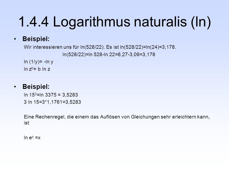 Beispiel: Wir interessieren uns für ln(528/22). Es ist ln(528/22)=ln(24)=3,178. ln(528/22)=ln 528-ln 22=6,27-3,09=3,178 ln (1/y)= -ln y ln z b = b ln