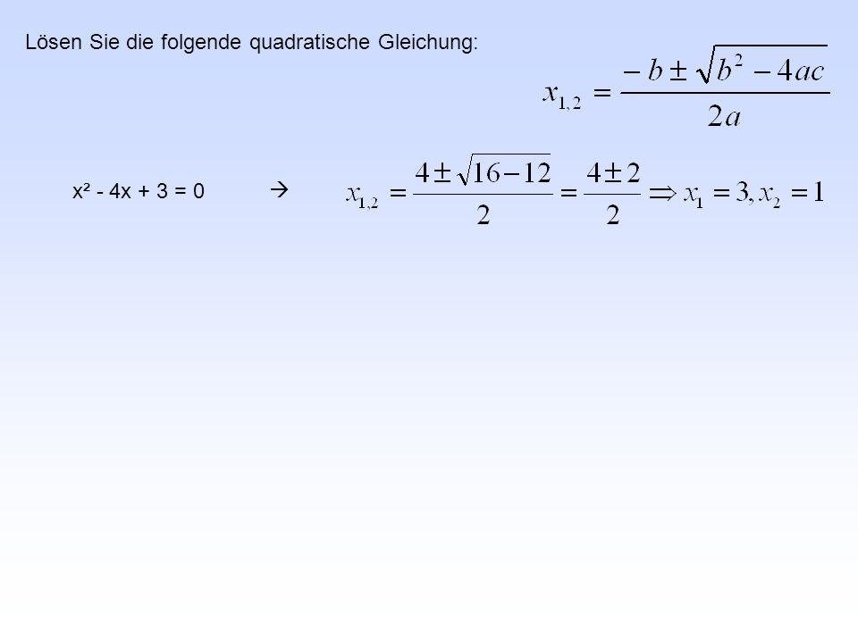 Lösen Sie die folgende quadratische Gleichung: x² - 4x + 3 = 0 
