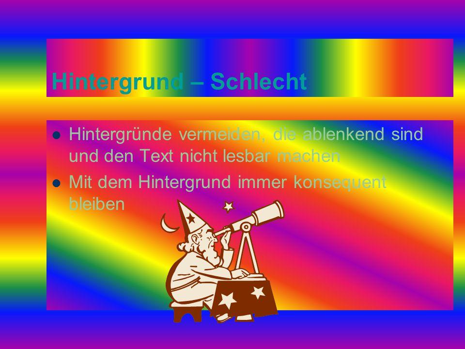 Hintergrund - Gut Einen Hintergrund, so wie diesen verwenden, der attraktiv aber einfach ist Einen hellen Hintergrund verwenden Denselben Hintergrund