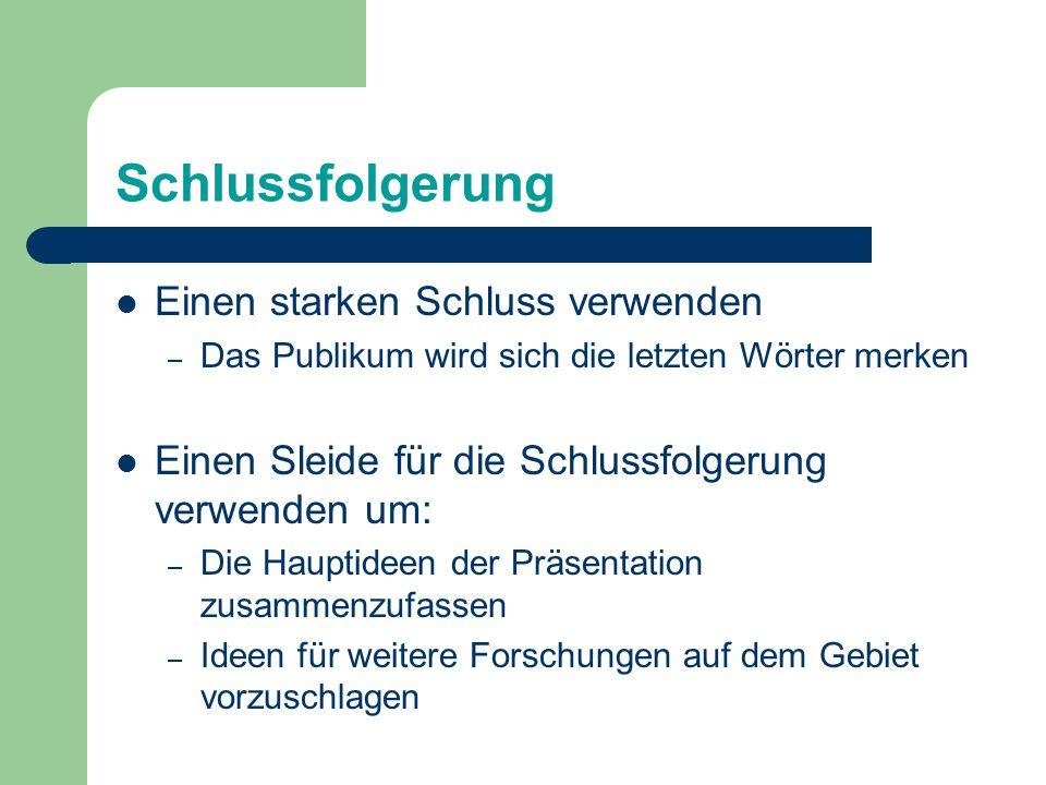 Schreibfehler und Grammatik Slides überprüfen nach: – Schreibfehler – Wiederholte Wörter – Grammatikalische Fehler Falls Deutsch nicht Ihre erste Spra