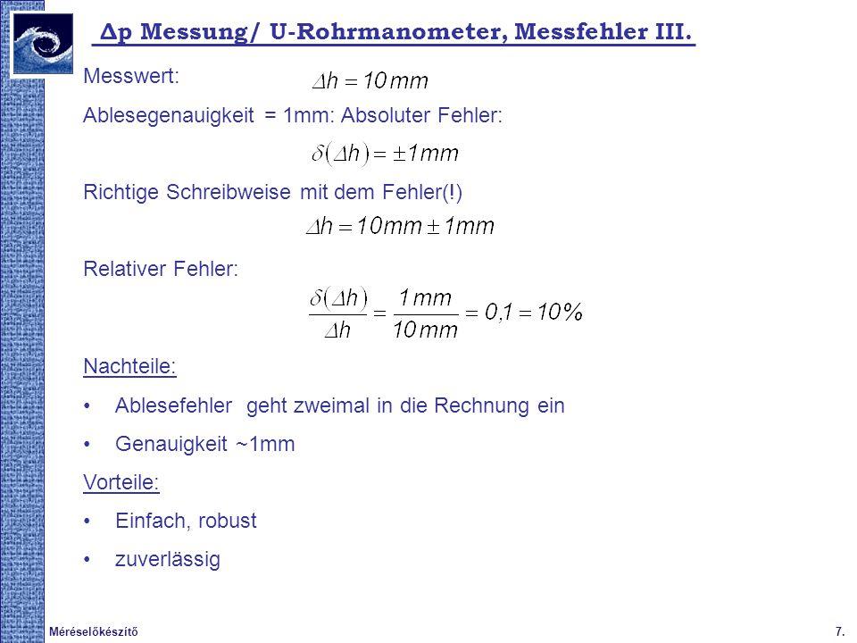 7.Méréselőkészítő Δp Messung/ U-Rohrmanometer, Messfehler III. Messwert: Ablesegenauigkeit = 1mm: Absoluter Fehler: Richtige Schreibweise mit dem Fehl