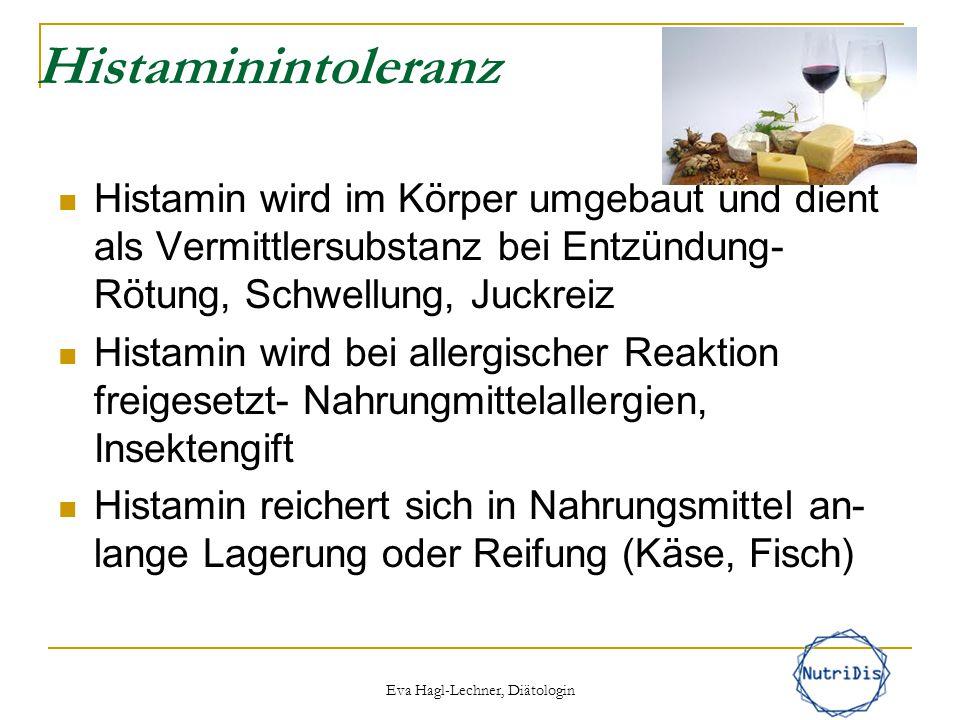 Histaminintoleranz Histamin wird im Körper umgebaut und dient als Vermittlersubstanz bei Entzündung- Rötung, Schwellung, Juckreiz Histamin wird bei al