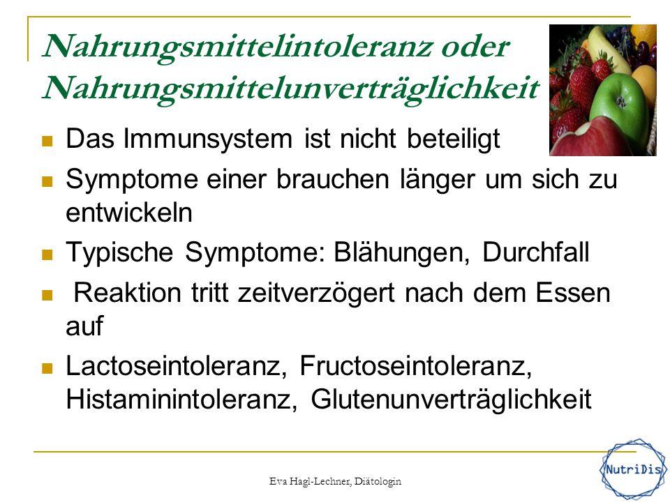 Ein paar Zahlen… Histamin-Intoleranz: 1 - 2% Fruktose-Unverträglichkeit: 5 -7% Laktose-Intoleranz: 10 – 30% Zöliakie: 1% + Lebensmittelallergie: 3 - 5% Fruktose-Intoleranz: < 0,1% ( angeboren ) Eva Hagl-Lechner, Diätologin