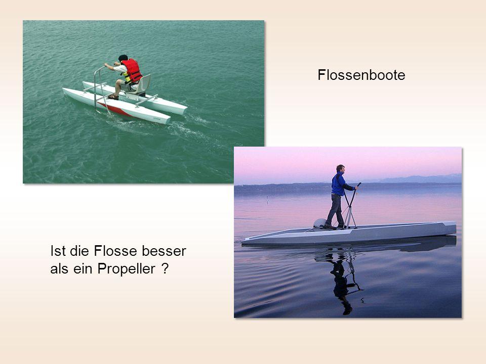 Flossenboote Ist die Flosse besser als ein Propeller ?