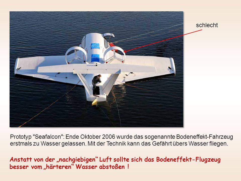 Prototyp Seafalcon : Ende Oktober 2006 wurde das sogenannte Bodeneffekt-Fahrzeug erstmals zu Wasser gelassen.