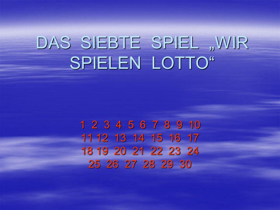 """DAS SIEBTE SPIEL """"WIR SPIELEN LOTTO"""" 1 2 3 4 5 6 7 8 9 10 11 12 13 14 15 16 17 18 19 20 21 22 23 24 25 26 27 28 29 30"""