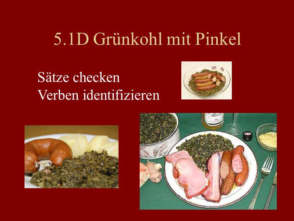 5.1D Grünkohl mit Pinkel Sätze checken Verben identifizieren