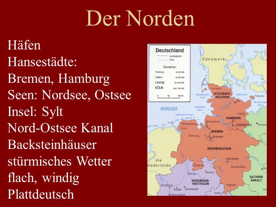 Der Norden Häfen Hansestädte: Bremen, Hamburg Seen: Nordsee, Ostsee Insel: Sylt Nord-Ostsee Kanal Backsteinhäuser stürmisches Wetter flach, windig Pla