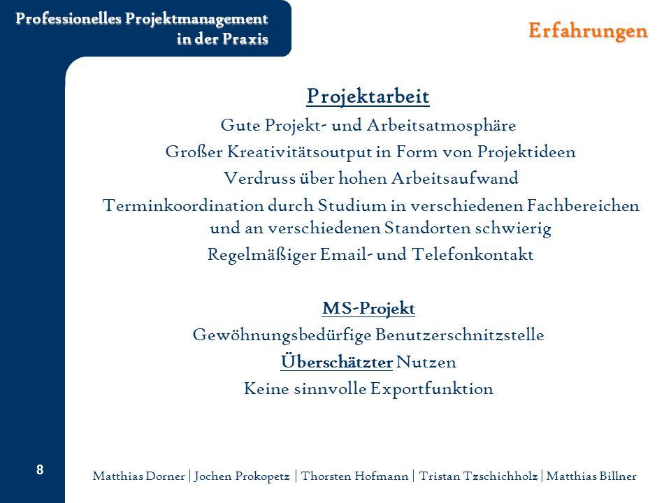 Matthias Dorner | Jochen Prokopetz | Thorsten Hofmann | Tristan Tzschichholz | Matthias Billner Professionelles Projektmanagement in der Praxis 8 Erfa