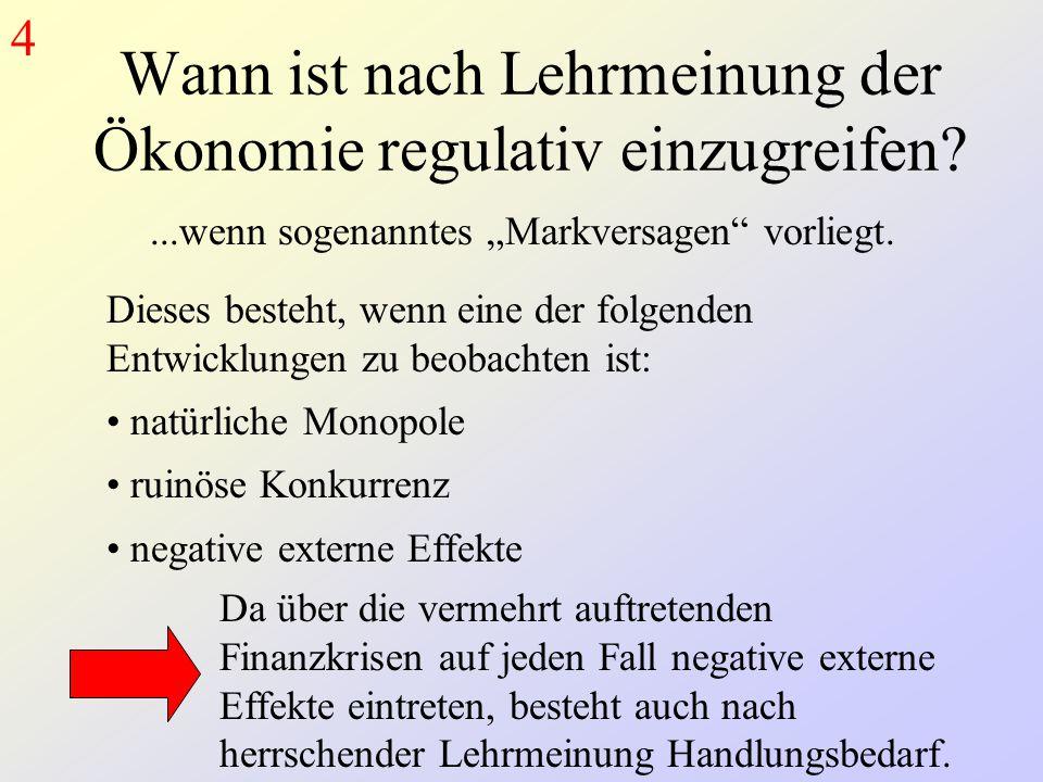 """Wann ist nach Lehrmeinung der Ökonomie regulativ einzugreifen?...wenn sogenanntes """"Markversagen vorliegt."""